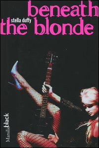 Beneath The Blonde - Stella Duffy