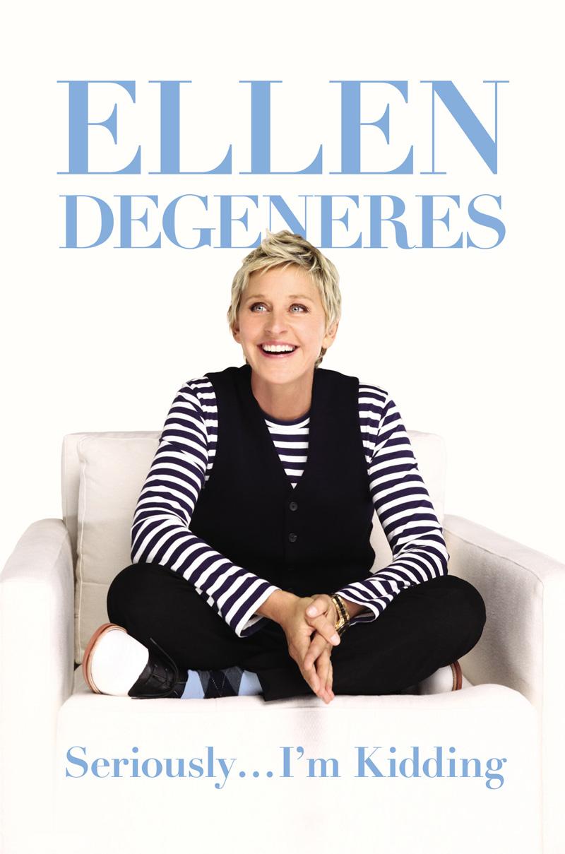Ellen DeGeneres - Seriously I'm Kidding
