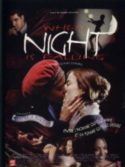 Affiche : When Night is Falling – Quand La Nuit Tombe