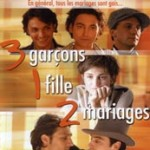 3 Garcons, 1 Fille, 2 Mariages