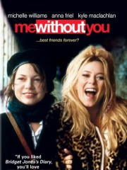 Affiche : Me Without You