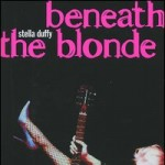 Beneath The Blonde de Stella Duffy