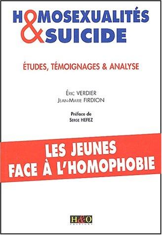 Couverture du livre : Homosexualités et Suicide – Etudes, Temoignages et Analyse d'Eric Verdier et Jean Marc Firdion