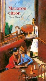 Couverture du livre : Macaron Citron de Claire Mazard