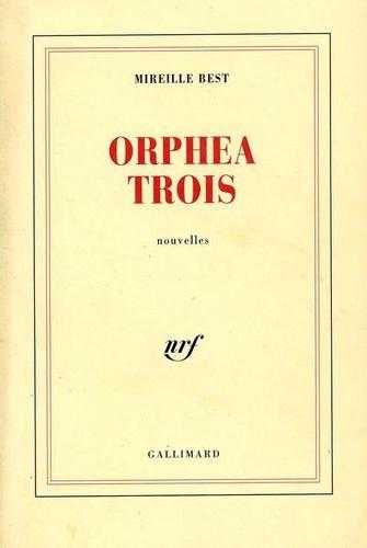 Couverture du livre : Orphea Trois de Mireille Best
