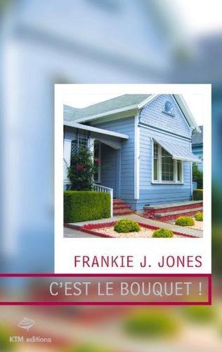 Couverture du livre : C'est le Bouquet de Frankie J. Jones