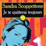 Je te quitterai toujours de Sandra Scoppettone