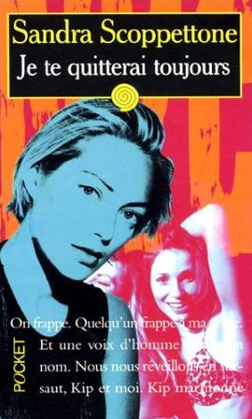 Couverture du livre : Je te quitterai toujours de Sandra Scoppettone