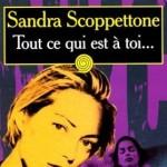 Tout ce qui est à toi... est à moi de Sandra Scoppettone