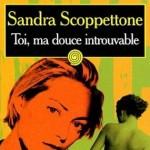Toi Ma Douce Introuvable de Sandra Scoppettone