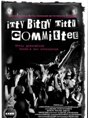 Affiche : Itty Bitty Titty Committee