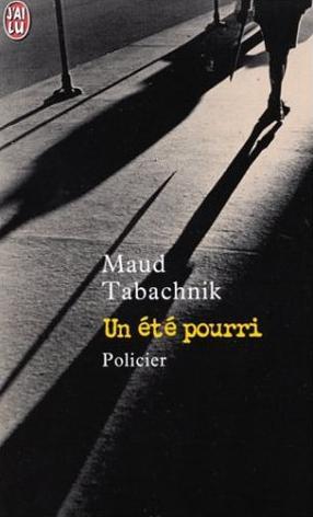 Couverture du livre : Un Eté Pourri de Maud Tabachnik