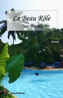 Couverture du livre : Le Beau Rôle de Gun Brooke