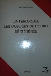 Couverture du livre : L'interloquée – Les oubliées de l'oubli – Dé/générée de Michele Causse