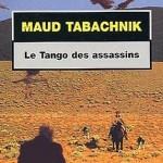 Le Tango des Assassins de Maud Tabachnik