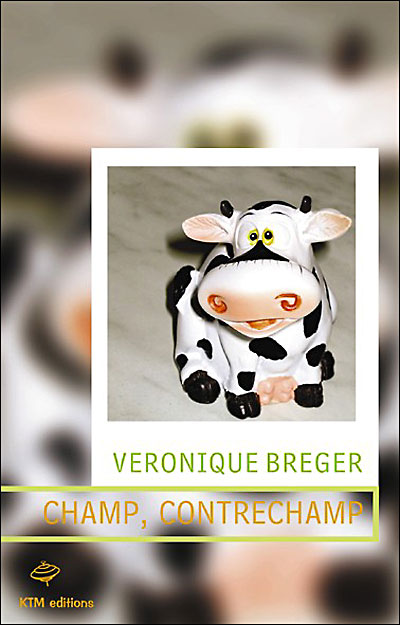 Champ, Contrechamp de Véronique Breger
