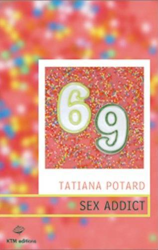 Couverture du livre : Sex Addict de Tatiana Potard