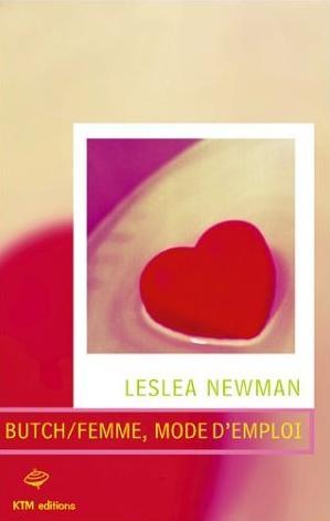 Couverture du livre : Butch/Femme, Mode d'Emploi de Lesléa Newman