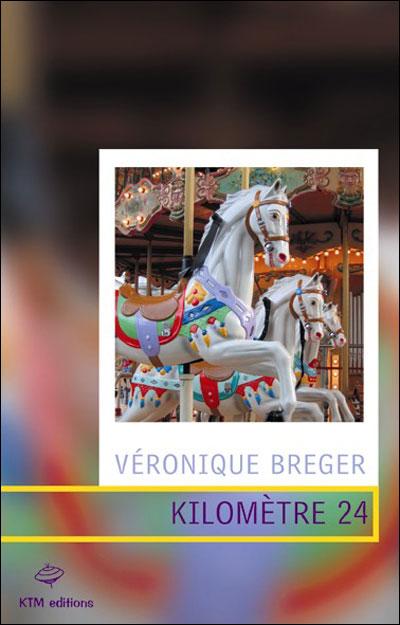 Kilomètre 24 de Véronique Bréger