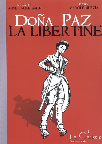 Couverture du livre : Dona Paz La Libertine de Anne Laure Mahe et Carole Murcia