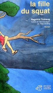 Couverture du livre : La Fille du Squat de Ragnfrid Trohaug