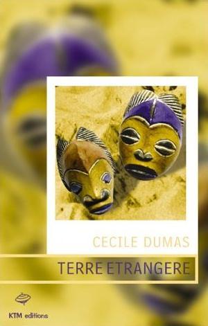 Terre Etrangère de Cécile Dumas