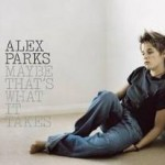 Maybe That's What It Takes de Alex Parks