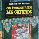 On Ecrase Bien les Cafards de Katherine V. Forrest