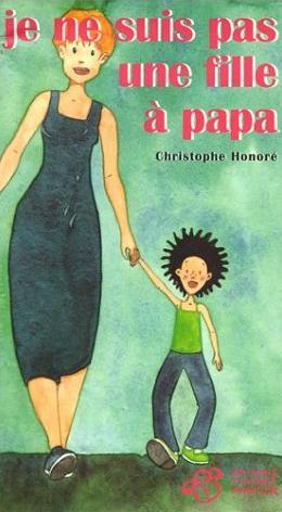 Couverture du livre : Je ne suis pas une fille à papa de Christophe Honoré