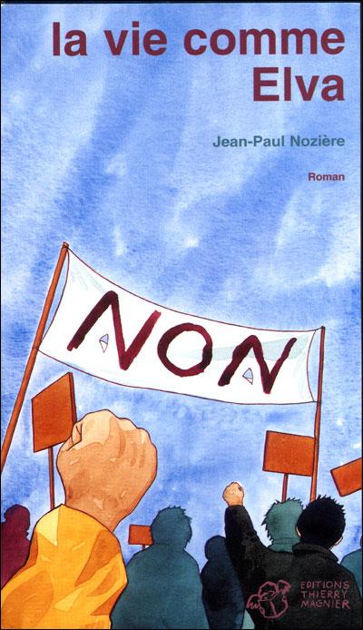 Couverture du livre : La Vie Comme Elva de Jean-Paul Nozière