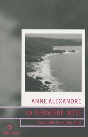 Couverture du livre : La Dernière Note de Anne Alexandre
