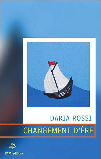 Couverture du livre : Changement d'ère de Daria Rossi