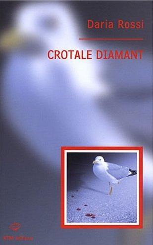 Couverture du livre : Crotale Diamant de Daria Rossi