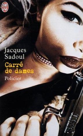 Couverture du livre : Carré de Dames de Jacques Sadoul