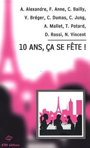 Couverture du livre : 10 Ans, Ça se Fête ! : KTM Editions