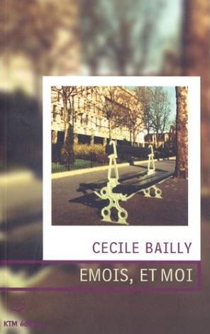 Emois, Et Moi de Cécile Bailly