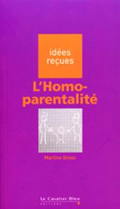 L'homoparentalité de Martine Gross