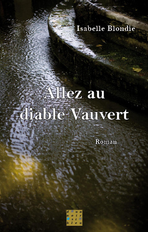 Couverture du livre : Allez au Diable Vauvert De Isabelle Blondie