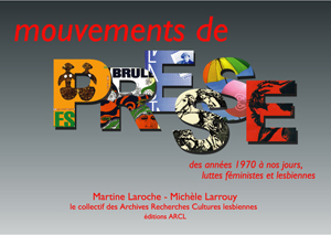 Mouvements de Presse - des années 1970 à nos jours, les luttes féministes et lesbiennes de Martine Laroche et Michèle Larrouy