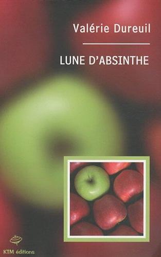 Couverture du livre : Lune d'absinthe de Valérie Dureuil