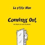 Coming Out - La P'tite Blan de Galou et Blan
