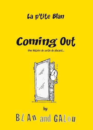Couverture du livre : Coming Out – La P'tite Blan de Galou et Blan