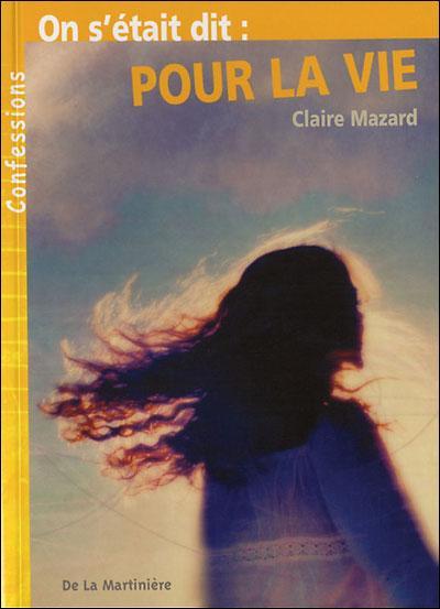 Couverture du livre : On s'était dit : pour la vie de Claire Mazard