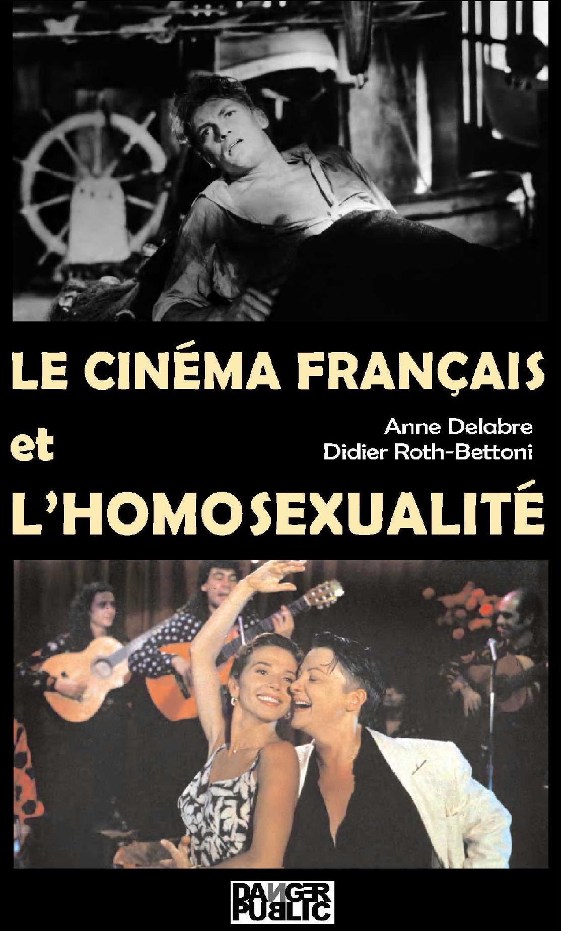 Le Cinéma Français et l'Homosexualité - Anne Delabre et Didier Roth-Bettoni