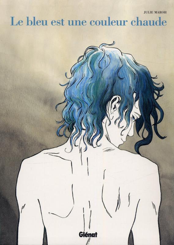 Couverture du livre : Le Bleu est une couleur chaude de Julie Maroh