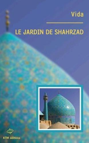 Le Jardin de Shahrzad de Vida