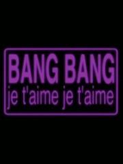 Affiche : Bang Bang Je T'Aime