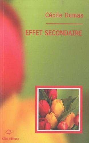 Couverture du livre : Effets Secondaires de Cécile Dumas