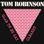 Glad To Be Gay de Tom Robinson