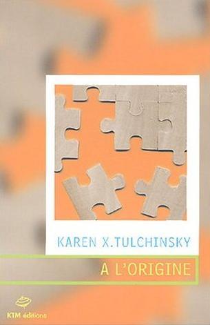 Couverture du livre : A l'Origine de Karen X. Tulchinsky